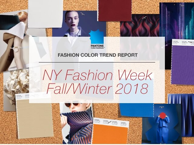 Fall in Love with the Pantone Fashion Color Trend Report Fall/Winter 2018